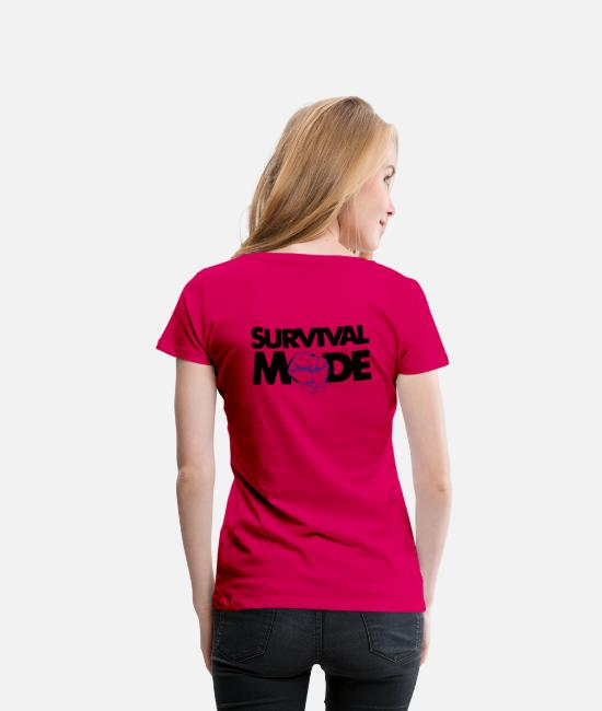 Quote T-Shirts - Survival Mode - Women's Premium T-Shirt dark pink