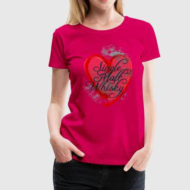 I love Single Malt Whisky (Dark) - Vrouwen Premium T-shirt