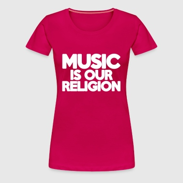 Music Religion  - Women's Premium T-Shirt