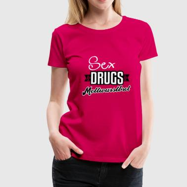 Sex and drugs - Mettwurst - Brot - Rock'n Roll - 2 - Frauen Premium T-Shirt
