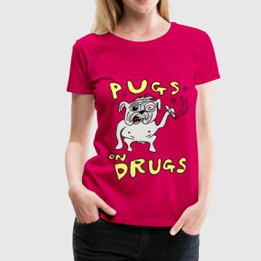 Pugs on Drugs - Women's Premium T-Shirt