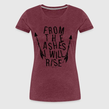 From the Ashes - Frauen Premium T-Shirt