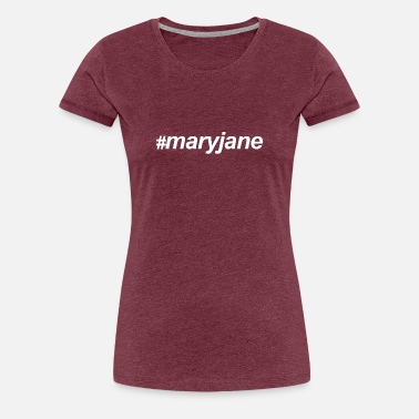 Mary Jane # Mary Jane - Women's Premium T-Shirt