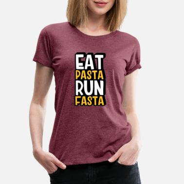 Pasta Eat Pasta Run Fasta - Frauen Premium T-Shirt