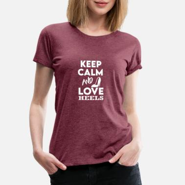 High Heel Keep Calm Love høye hæler dame sko - Premium T-skjorte for kvinner