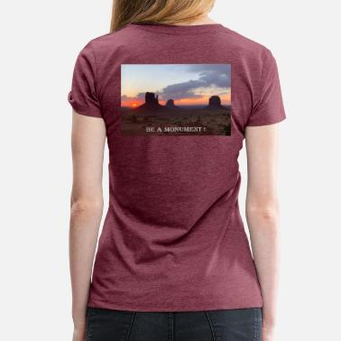 Monument Photography | Monument Valley | be a monument! - Women's Premium T-Shirt