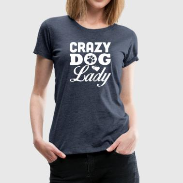 Crazy dog lady - Frauen Premium T-Shirt