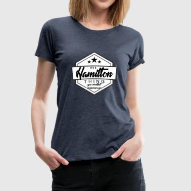Alexander Its a Hamilton Thing's founding father USA - Women's Premium T-Shirt