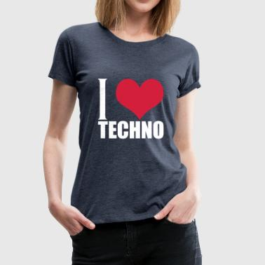 I Love Techno I Love Techno - Frauen Premium T-Shirt