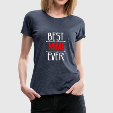 Best Mimi Ever Design Gigi Shirt - Premium T-skjorte for kvinner
