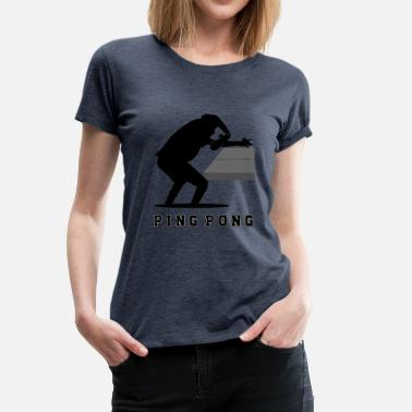 Ping Pong Player Ping Pong - Women's Premium T-Shirt