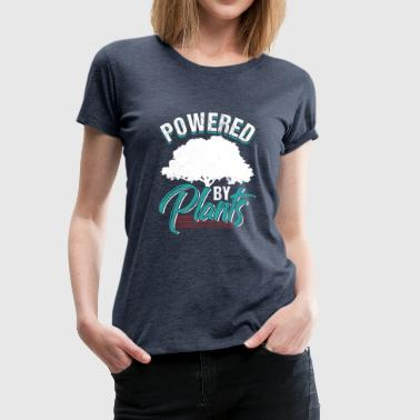 Powered by Plants - Vrouwen Premium T-shirt