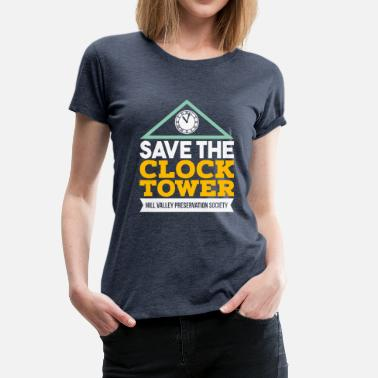 Tower Hill Save The Clock Tower - Hill Valley Preservation - Women's Premium T-Shirt