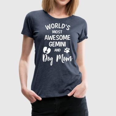 Worlds most Awesome Geminie and Dog Mom - Frauen Premium T-Shirt
