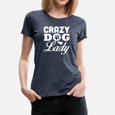 Dog Sayings Crazy dog lady - Women's Premium T-Shirt