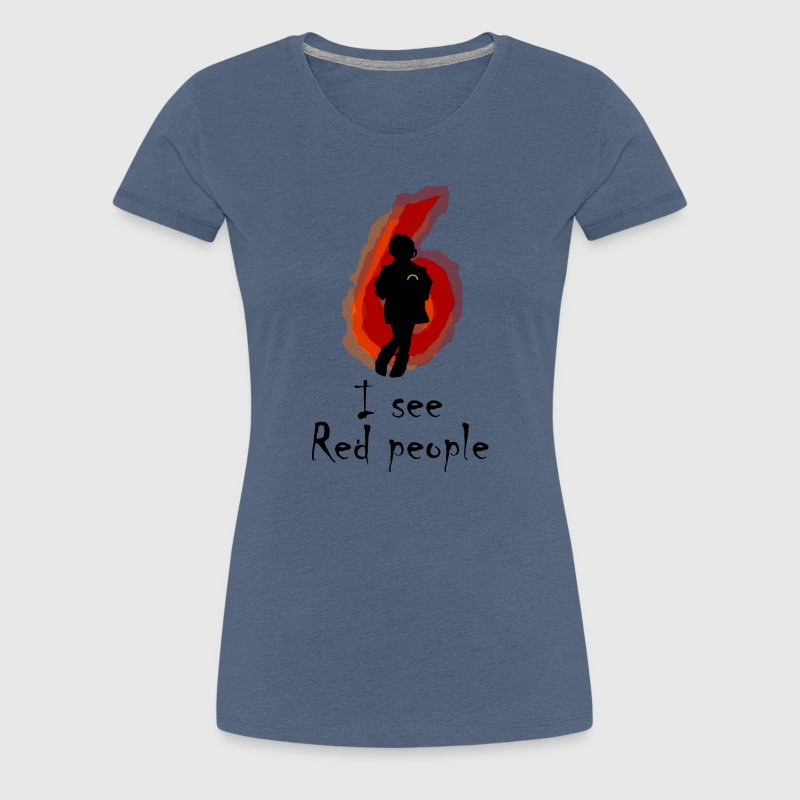 I See Red People - Women's Premium T-Shirt
