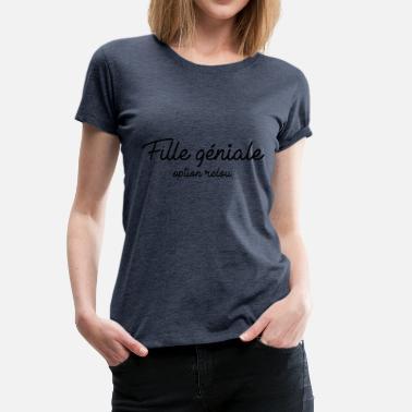 Emmerdeuse Fille géniale option relou - T-shirt Premium Femme c87d7153e9cd