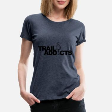 Trailer Trash Trail-Süchtige ZWART - Frauen Premium T-Shirt