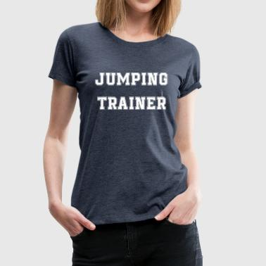 Jumping Trainer - Jumping Fitness - Vrouwen Premium T-shirt