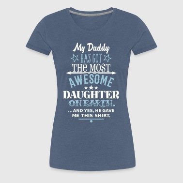 Daddys Awesome Daughter - Frauen Premium T-Shirt
