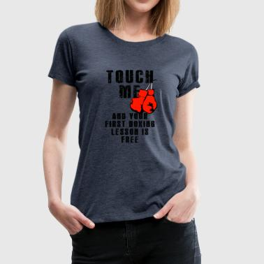 Touch me once - Women's Premium T-Shirt