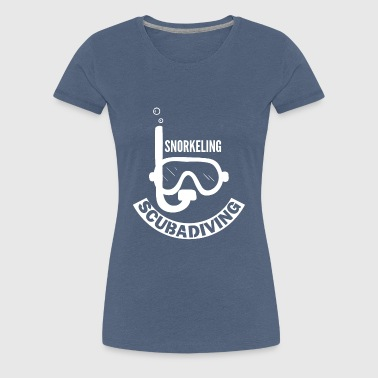 Diving - Divers - Scuba Diving - Snorkeling - Women's Premium T-Shirt