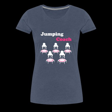 Jumping Coach - Jumping Fitness - Women's Premium T-Shirt