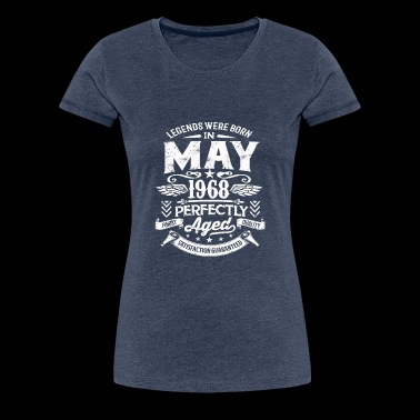 Legends May 1968 Perfectly Aged - Women's Premium T-Shirt
