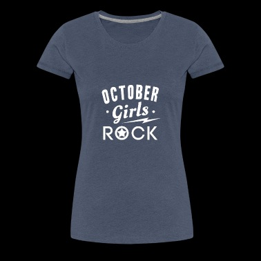 OCTOBER GIRL ROCKS - Premium T-skjorte for kvinner