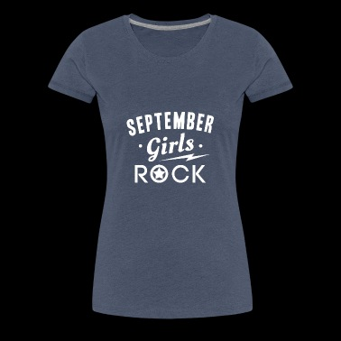 SEPTEMBER GIRL ROCKS - Premium T-skjorte for kvinner