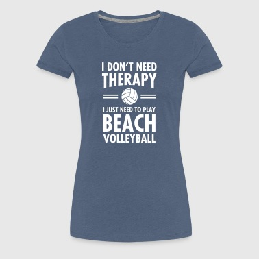 Therapy - Beach Volleyball - Women's Premium T-Shirt