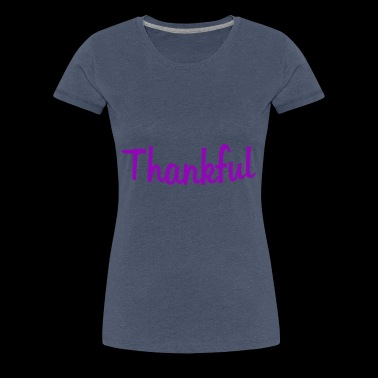 Thankful - Frauen Premium T-Shirt