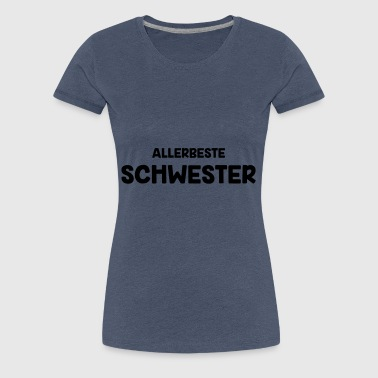Best Sister Gift Birthday - Women's Premium T-Shirt