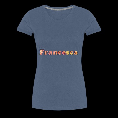 Name: Francesca - Women's Premium T-Shirt