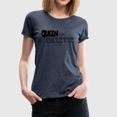 Queen of the Raclette - T-shirt Premium Femme