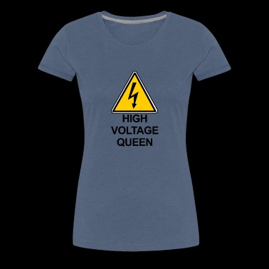 High Voltage Queen - Women's Premium T-Shirt