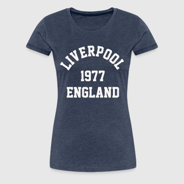 Liverpool 1977 England college - Women's Premium T-Shirt