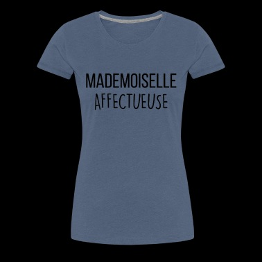 mademoiselle affectueuse - T-shirt Premium Femme