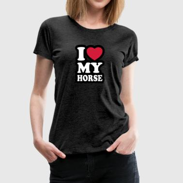 I love my horse - Women's Premium T-Shirt