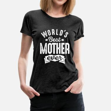 Mothers Day Worlds Best Mother - Women's Premium T-Shirt