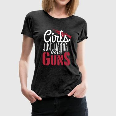 girls just wanna have guns - Frauen Premium T-Shirt