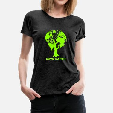 Ansvar Environmental Protection Conservation Earth Day Earth Planet - Premium T-skjorte for kvinner