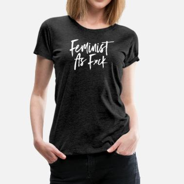 Frauentag Feminist As F*ck - Frauen Premium T-Shirt