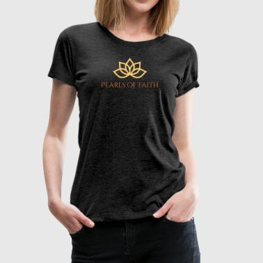 Pearls of Faith - Frauen Premium T-Shirt