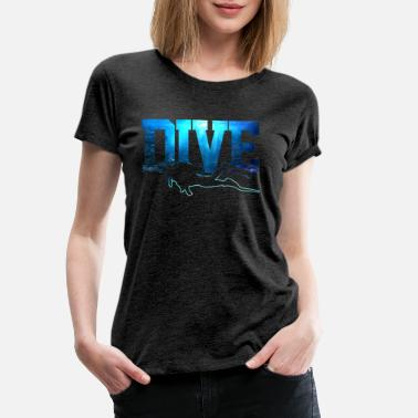 Diving Gift Dive - Diving Diver Gift - Women's Premium T-Shirt