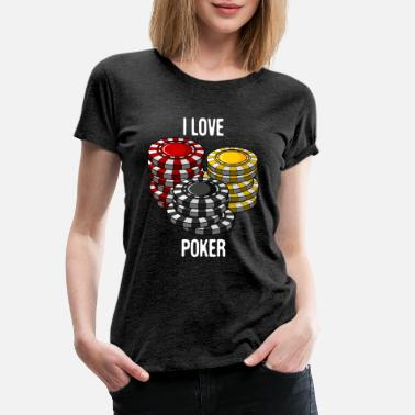 I Love Poker Texas Holdem Regalo - Camiseta premium mujer 6ea2844d8ee