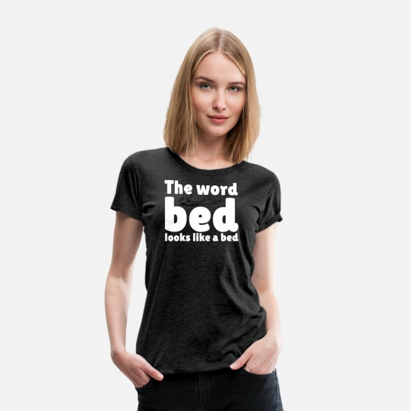 The Word Bed Looks Like A Bed Frauen Premium T Shirt Spreadshirt