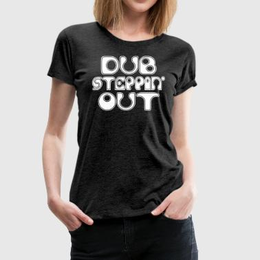 Dub Step - Frauen Premium T-Shirt