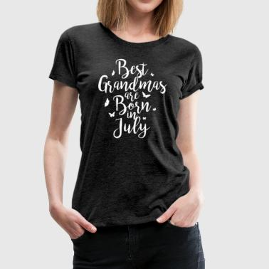 Best Grandmas are born in July - Frauen Premium T-Shirt