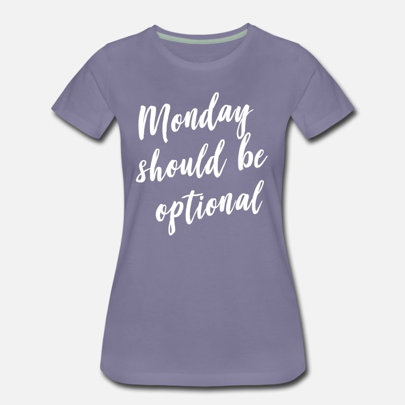 Bestsellers Q4 2018 T-Shirts - Monday should be optional - Women's Premium T-Shirt washed violet